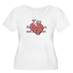 Kay broke my heart and I hate her T-Shirt