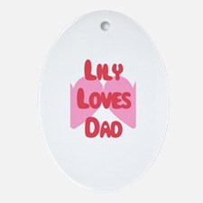 Lily Loves Dad Oval Ornament