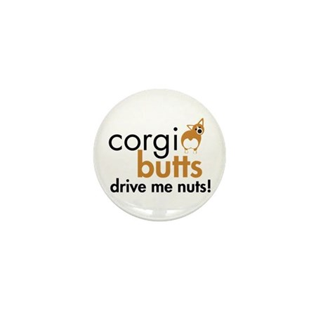 Corgi Butts Drive Me Nuts RWP Mini Button (100 pac