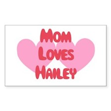 Mom Loves Hailey Rectangle Decal