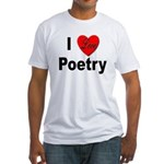 I Love Poetry (Front) Fitted T-Shirt