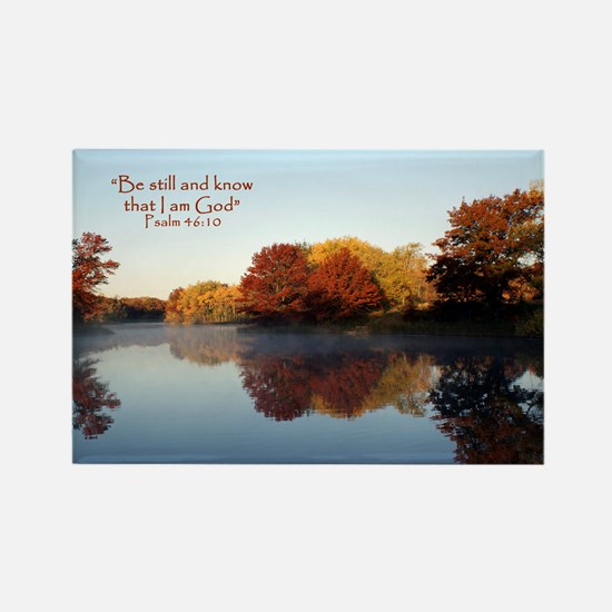 Be still...Psalm 46:10 Rectangle Magnet