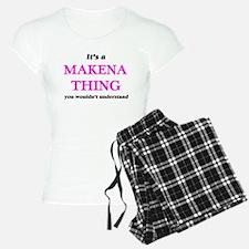 It's a Makena thing, you wouldn't Pajamas