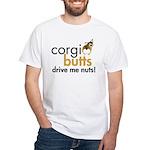 Corgi Butts Drive Me Nuts Sable White T-Shirt