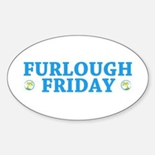 Furlough Friday Oval Decal