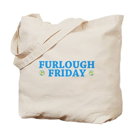 Furlough Friday Tote Bag