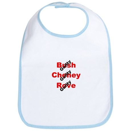 Bush, Cheney, Rove, GUILTY! Bib