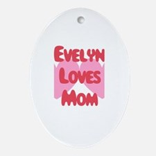 Evelyn Loves Mom Oval Ornament