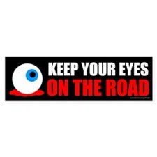 Keep Your Eyes On The Road (sticker)