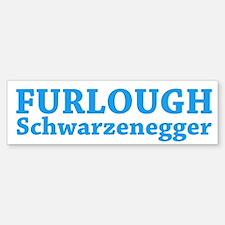 Furlough Schwarzenegger Bumper Bumper Bumper Sticker