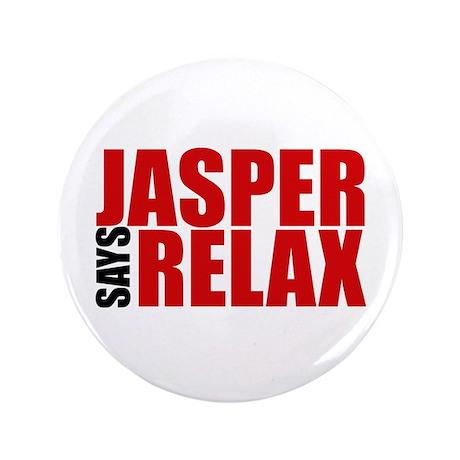 "Jasper Says Relax 3.5"" Button"