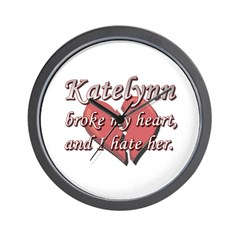 Katelynn broke my heart and I hate her Wall Clock