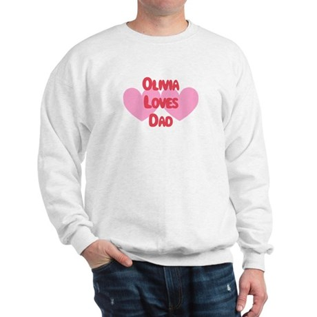 Olivia Loves Dad Sweatshirt