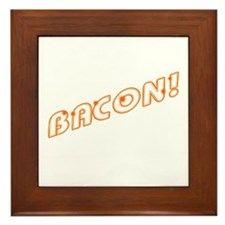 One word: Bacon! Framed Tile