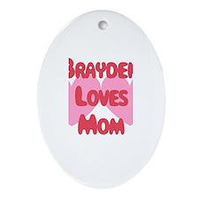 Brayden Loves Mom Oval Ornament