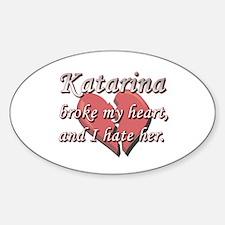 Katarina broke my heart and I hate her Decal