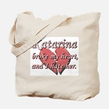 Katarina broke my heart and I hate her Tote Bag