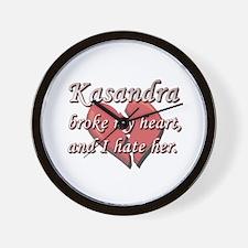 Kasandra broke my heart and I hate her Wall Clock