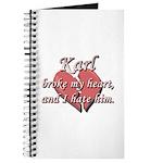 Karl broke my heart and I hate him Journal