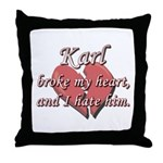 Karl broke my heart and I hate him Throw Pillow