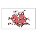 Karl broke my heart and I hate him Sticker (Rectan