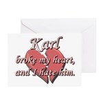 Karl broke my heart and I hate him Greeting Cards