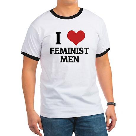 I Love Feminist Men Ringer T