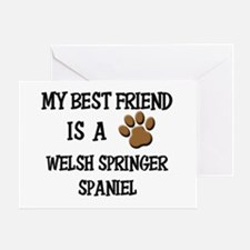 My best friend is a WELSH SPRINGER SPANIEL Greetin