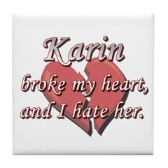 Karin broke my heart and I hate her Tile Coaster