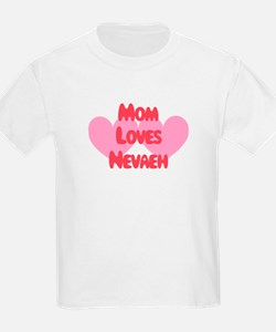 Mom Loves Nevaeh T-Shirt