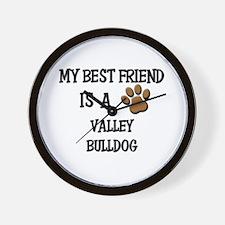 My best friend is a VALLEY BULLDOG Wall Clock