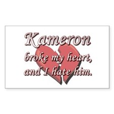 Kameron broke my heart and I hate him Decal