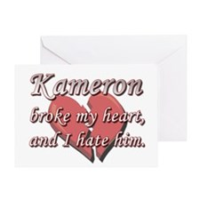 Kameron broke my heart and I hate him Greeting Car