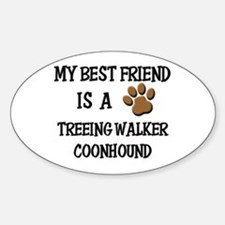 My best friend is a TREEING WALKER COONHOUND Stick