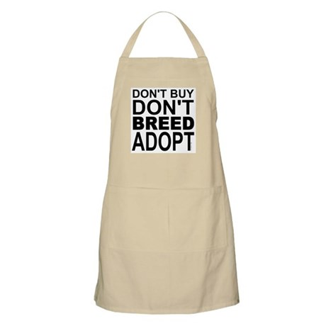 Don't Buy, Don't Breed, Adopt BBQ Apron