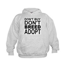 Don't Buy, Don't Breed, Adopt Hoodie