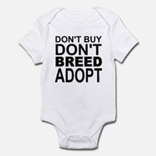 Don't Buy, Don't Breed, Adopt Infant Bodysuit