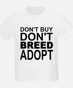 Don't Buy, Don't Breed, Adopt T-Shirt