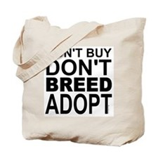 Don't Buy, Don't Breed, Adopt Tote Bag