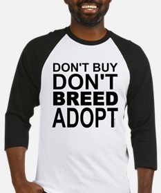 Don't Buy, Don't Breed, Adopt Baseball Jersey