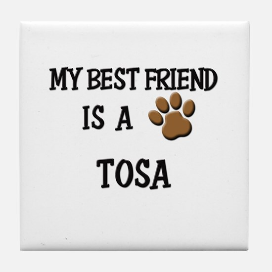 My best friend is a TOSA Tile Coaster