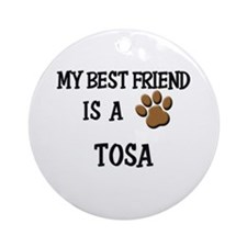 My best friend is a TOSA Ornament (Round)