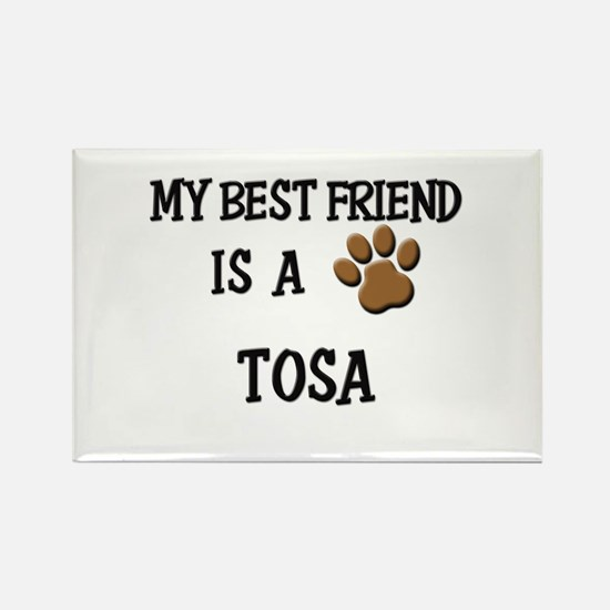 My best friend is a TOSA Rectangle Magnet
