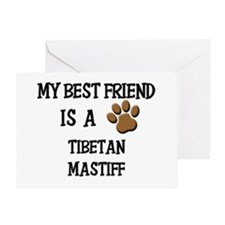 My best friend is a TIBETAN MASTIFF Greeting Card