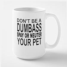 Don't Be A Dumbass... Mug