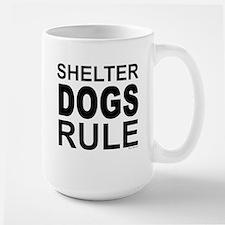 Shelter Dogs Rule Mug