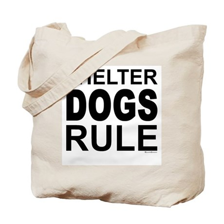 Shelter Dogs Rule Tote Bag