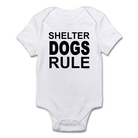 Shelter Dogs Rule Infant Bodysuit