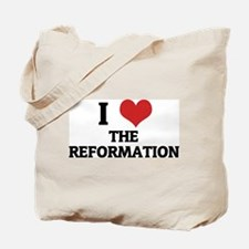 I Love The Reformation Tote Bag