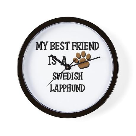 My best friend is a SWEDISH LAPPHUND Wall Clock